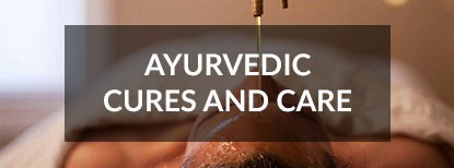 Ayurvedic cures and care
