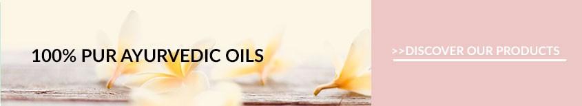 100% Pur ayurvedic oils